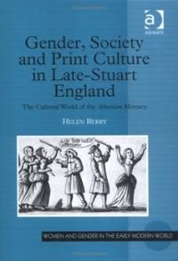 Gender, Society and Print Culture in Late-Stuart England